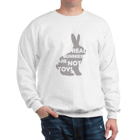 REAL BUNNIES ARE NOT TOYS - G Sweatshirt