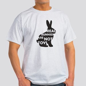 REAL BUNNIES ARE NOT TOYS - B Light T-Shirt