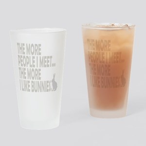 THE MORE PEOPLE I MEET... THE Drinking Glass