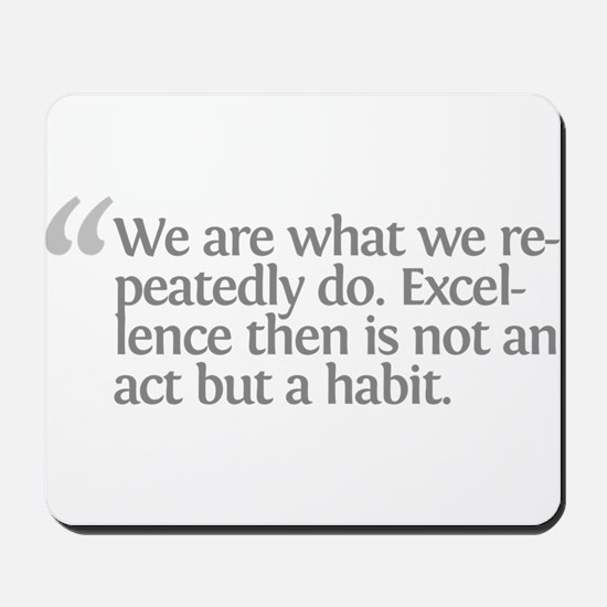 Aristotle We are what we repe Mousepad