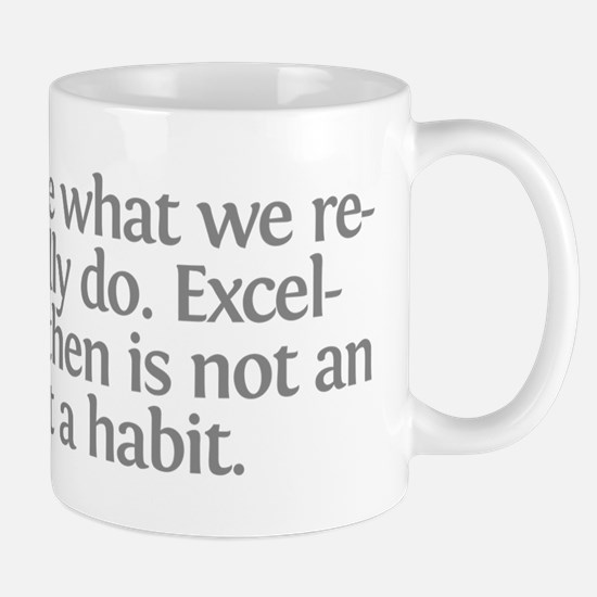 Aristotle We are what we repe Mug