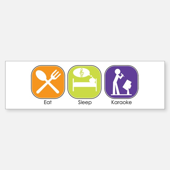 Eat Sleep Karaoke Bumper Bumper Bumper Sticker