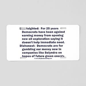 Democrats Shortsighted Dishonest V2 Aluminum Licen