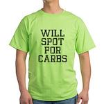 Will spot for Carbs Green T-Shirt