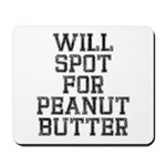 Will spot for peanut butter Mousepad
