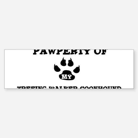 Pawperty: Treeing Walker Coon Bumper Bumper Bumper Sticker