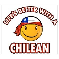 Life's better with a Chilean Wall Art Poster