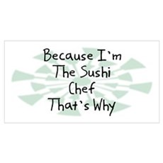 Because Sushi Chef Wall Art Poster