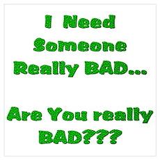 ARE U REALLY BAD?8 Wall Art Poster