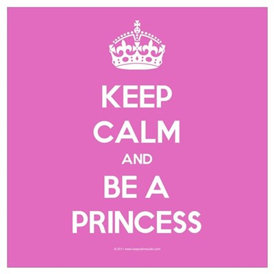 Keep Calm and Be A Princess Wall Art Framed Print