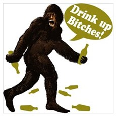 Drink Up Bitches Bigfoot Wall Art Framed Print