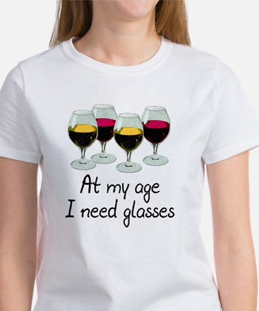 At my age I need glasses Women's T-Shirt