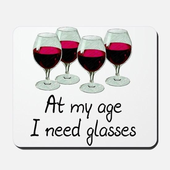 At my age I need glasses Mousepad