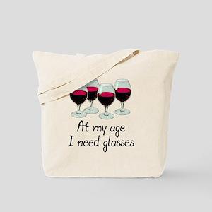 At my age I need glasses Tote Bag