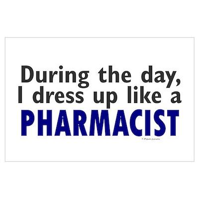 Dress Up Like A Pharmacist Wall Art Poster