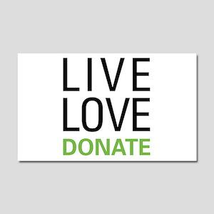 Live Love Donate Car Magnet 20 x 12
