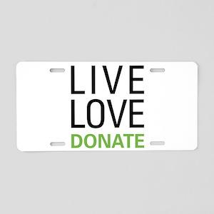 Live Love Donate Aluminum License Plate
