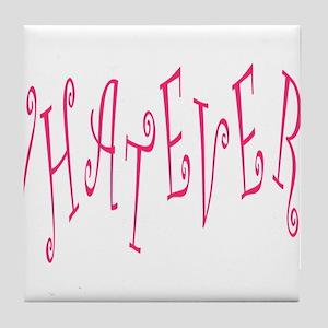 Whatever! Tile Coaster