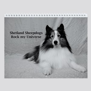 Shetland Sheepdogs Rock my Universe Wall Calendar