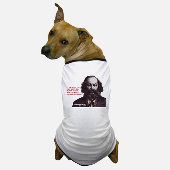 Bakunin Free Dog T-Shirt