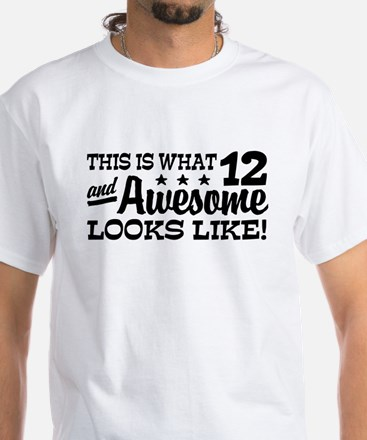 Funny Twelve Year Old White T-Shirt