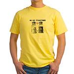 We belong together Yellow T-Shirt