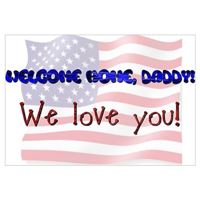 WELCOME HOME DADDY Wall Art Poster