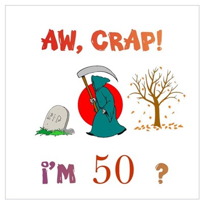 AW, CRAP! I'M 50? Gift Wall Art Framed Print
