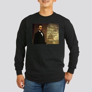 Abe Lincoln Quote Long Sleeve Dark T-Shirt