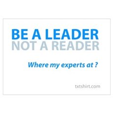 Be a Leader Not a Reader Wall Art Poster