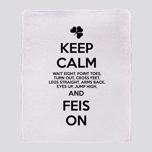 KEEP CALM FEIS ON Throw Blanket
