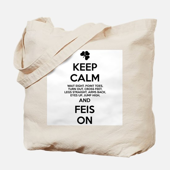KEEP CALM FEIS ON Tote Bag