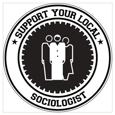 Support Sociologist Wall Art Poster