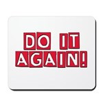 Do it again! Mousepad