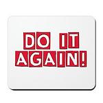 Do it again! Mousepad