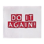 Do it again! Throw Blanket