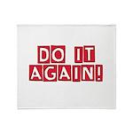 Do it again! Throw Blanket