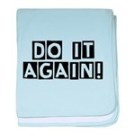 Do it again! baby blanket