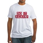 Do it again! Fitted T-Shirt