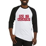 Do it again! Baseball Jersey