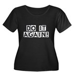 Do it again! Women's Plus Size Scoop Neck Dark T-S