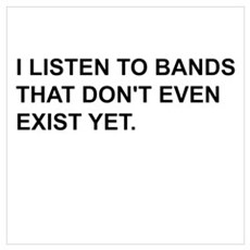 Bands Don't Exist Wall Art Poster