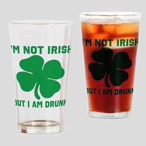 I'm Not Irish Drinking Glass