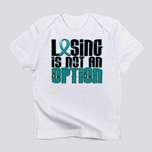 Losing Is Not An Option PKD Infant T-Shirt