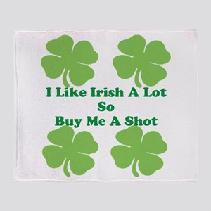 I Like Irish a lot Throw Blanket
