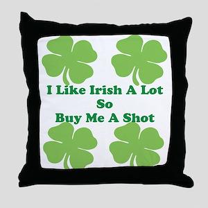 I Like Irish a lot Throw Pillow