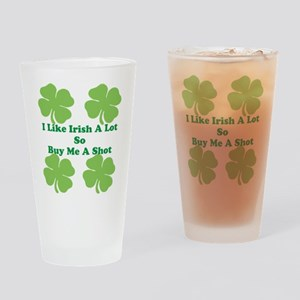 I Like Irish a lot Drinking Glass