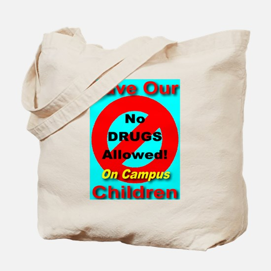 No Drugs Allowed On Campus Tote Bag