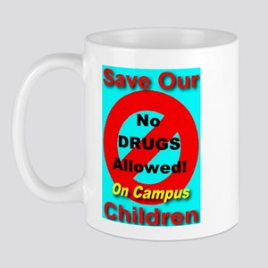 No Drugs Allowed On Campus Mug