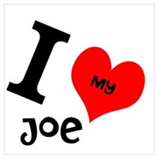 I <3 my Joe Wall Art Poster